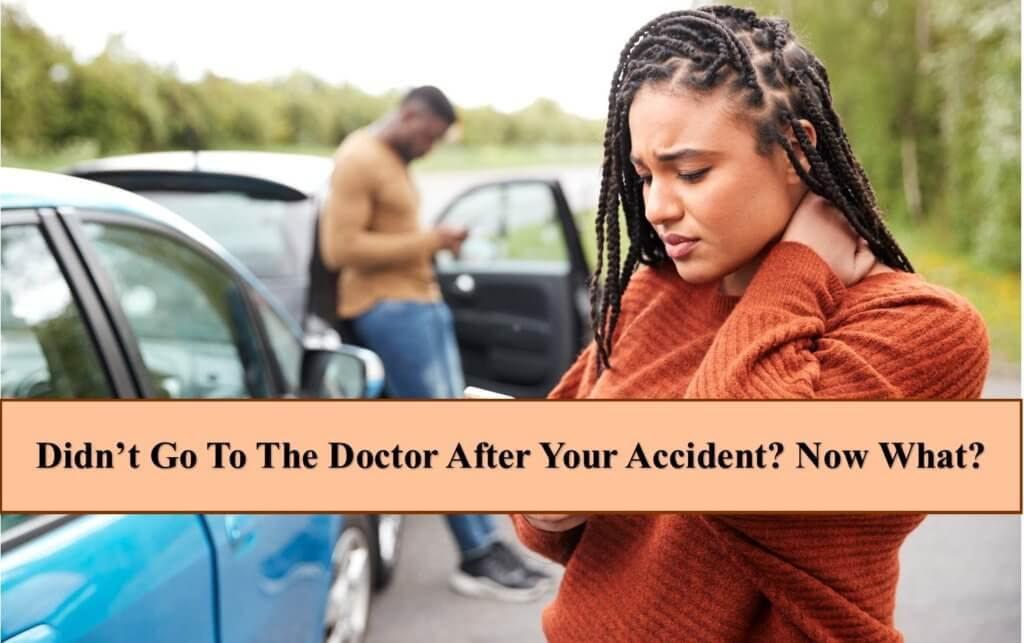 Not Seeing a Doctor After an Accident